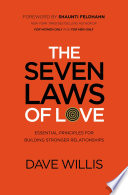 """""""The Seven Laws of Love: Essential Principles for Building Stronger Relationships"""" by Dave Willis, Shaunti Feldhahn"""