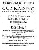 Perfidia Devicta In Conradino Conradi Siciliae Neapolis Et Jerosolymorum Regis Filio