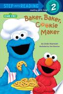 Baker  Baker  Cookie Maker  Sesame Street