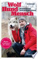 Wolf - Hund - Mensch  : Die Geschichte einer jahrtausendealten Beziehung
