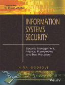 INFORMATION SYSTEMS SECURITY: SECURITY MANAGEMENT, METRICS, FRAMEWORKS AND BEST PRACTICES (With CD )