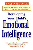 Developing Your Child s Emotional Intelligence    10 Steps to Self Control by Age Three