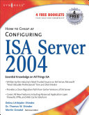 How To Cheat At Configuring Isa Server 2004 Book PDF