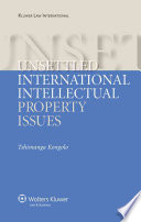 Unsettled International Intellectual Property Issues