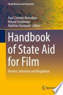 """""""Handbook of State Aid for Film: Finance, Industries and Regulation"""" by Paul Clemens Murschetz, Roland Teichmann, Matthias Karmasin"""