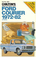 Chilton's Repair & Tune-up Guide, Ford Courier, 1972-82: All Models