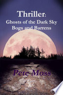 Thriller  Ghosts of the Dark Sky Bogs and Barrens