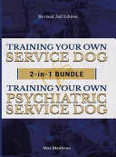 Training Your Own Service Dog AND Psychiatric Service Dog