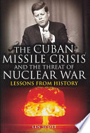 The Cuban Missile Crisis and the Threat of Nuclear War