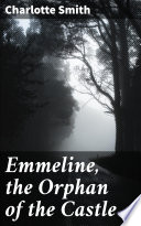 Emmeline  the Orphan of the Castle