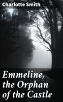 Emmeline, the Orphan of the Castle [Pdf/ePub] eBook
