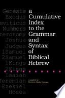 A Cumulative Index To The Grammar And Syntax Of Biblical Hebrew Book