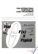 1984 International Symposium on Logic Programming, February 6-9, 1984, Bally's Park Place Casino, Atlantic City, New Jersey
