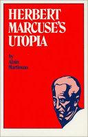 Herbert Marcuse s Utopia