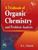 A TEXTBOOK OF ORGANIC CHEMISTRY AND PROBLEM ANALYSIS