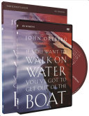 If You Want to Walk on Water  You ve Got to Get Out of the Boat Participant s Guide with DVD Book