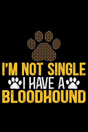 I'm Not Single I Have a Bloodhound ebook