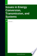 Issues in Energy Conversion  Transmission  and Systems  2011 Edition Book
