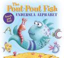 The Pout Pout Fish Undersea Alphabet