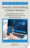 Security and Auditing of Smart Devices  : Managing Proliferation of Confidential Data on Corporate and BYOD Devices