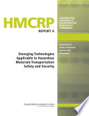 Emerging Technologies Applicable to Hazardous Materials Transportation Safety and Security