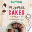Mix and Match Cakes