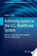 Achieving Justice In The U S Healthcare System
