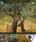 RSPB Where To Go Wild in Britain Book