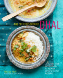 The delicious book of dhal: Comforting vegan and vegetarian recipes made with lentils, peas and beans [Pdf/ePub] eBook