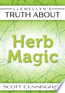 Llewellyn s Truth About Herb Magic