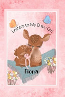 Fiona Letters to My Baby Girl