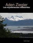 Aden Ziegler - Les mystérieuses météorites ebook