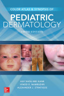Color Atlas and Synopsis of Pediatric Dermatology  Third Edition Book