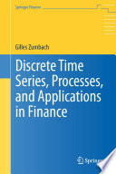 Discrete Time Series  Processes  and Applications in Finance Book