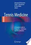 """Tennis Medicine: A Complete Guide to Evaluation, Treatment, and Rehabilitation"" by Giovanni Di Giacomo, Todd S. Ellenbecker, W. Ben Kibler"