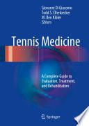 """Tennis Medicine: A Complete Guide to Evaluation, Treatment, and Rehabilitation"" by Giovanni Di Giacomo, Todd S. Ellenbecker, W. Ben Kibler"