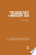 The Arab Gulf Economy in a Turbulent Age  RLE Economy of Middle East