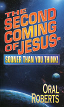 The Second Coming of Jesus - Sooner Than You Think