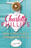 Meet Me at the Honeymoon Suite: HarperImpulse Contemporary Fiction (A Novella) (Do Not Disturb, Book 5) [Pdf/ePub] eBook