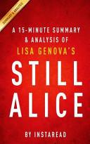 A 15 Minute Summary and Analysis of Lisa Genova s Still Alice