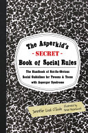 The Asperkid's Secret Book of Social Rules