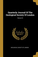 Quarterly Journal Of The Geological Society Of London; Volume 23