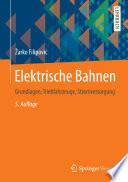 Elektrische Bahnen  : Grundlagen, Triebfahrzeuge, Stromversorgung