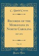 Records of the Moravians in North Carolina  Vol  13
