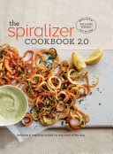 The Spiralizer Cookbook 2 0