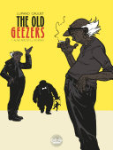 The Old Geezers - Volume 1 - Alive and Still Kicking Pdf/ePub eBook