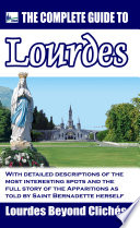 The Complete Guide to Lourdes