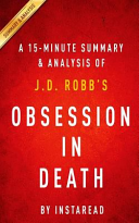 A 15 Minute Summary and Analysis of J  D  Robb s Obsession in Death