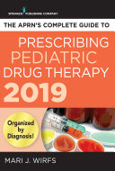 The APRN   s Complete Guide to Prescribing Pediatric Drug Therapy 2019