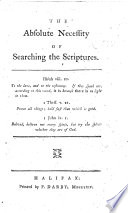 The Absolute Necessity of Searching the Scriptures   The Preface is Signed D  T   Book